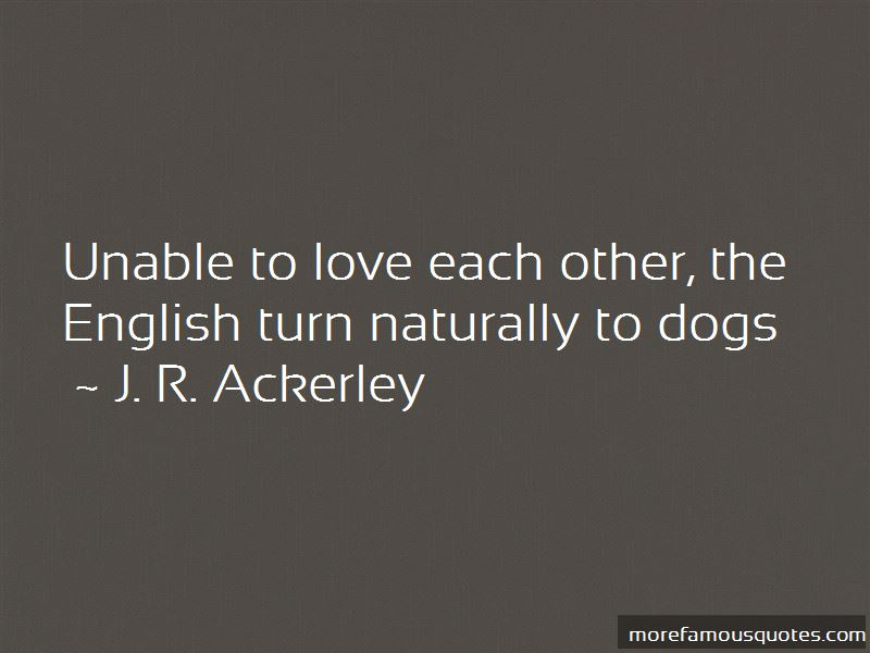 J. R. Ackerley Quotes Pictures 3