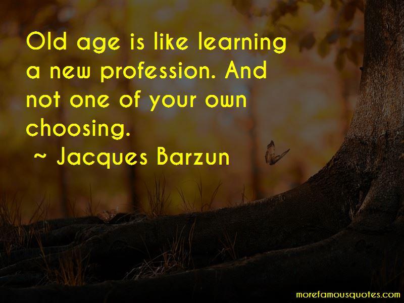 Jacques Barzun Quotes Pictures 3