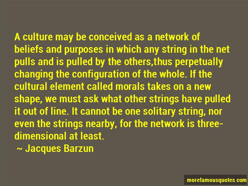 Jacques Barzun Quotes