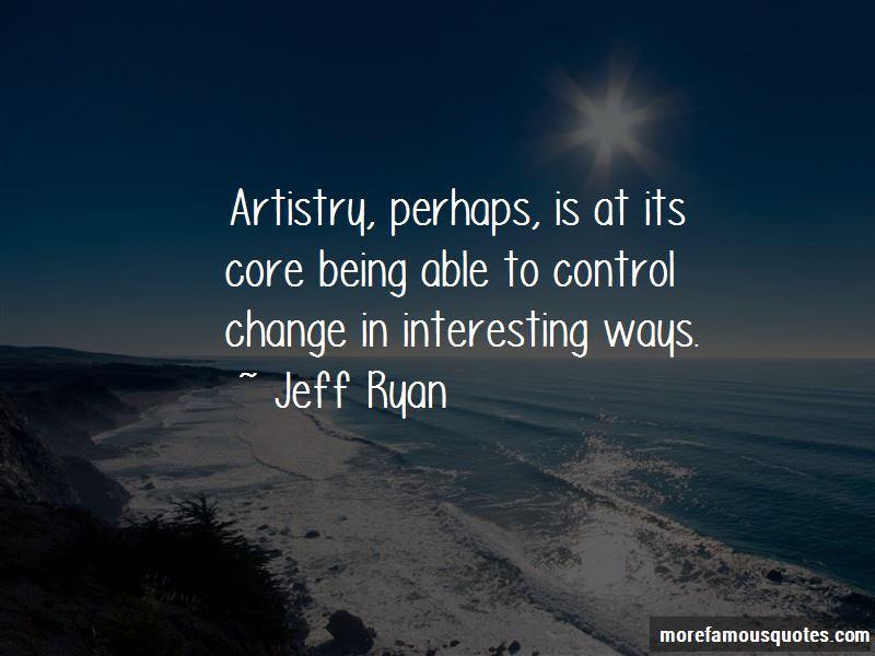 Jeff Ryan Quotes