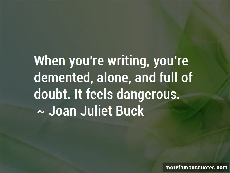 Joan Juliet Buck Quotes Pictures 3