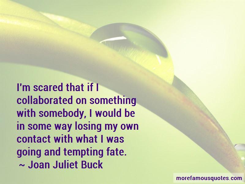 Joan Juliet Buck Quotes