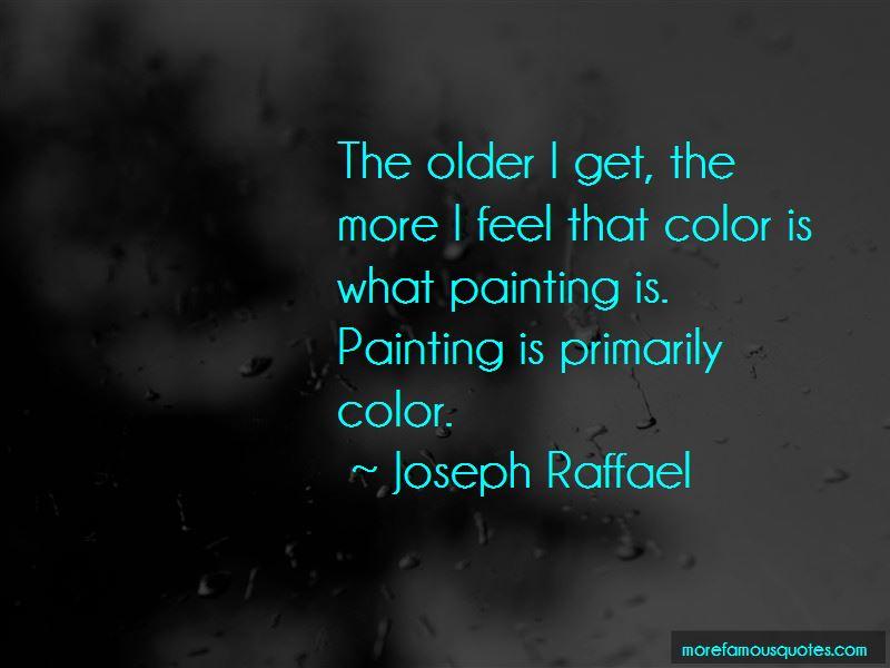 Joseph Raffael Quotes
