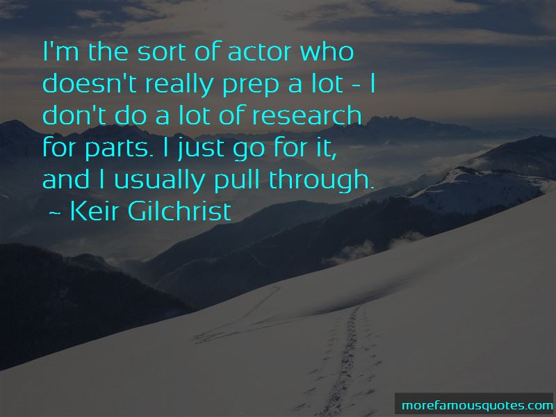 Keir Gilchrist Quotes