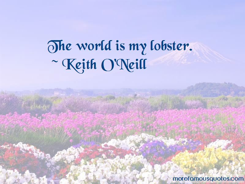 Keith O'Neill Quotes