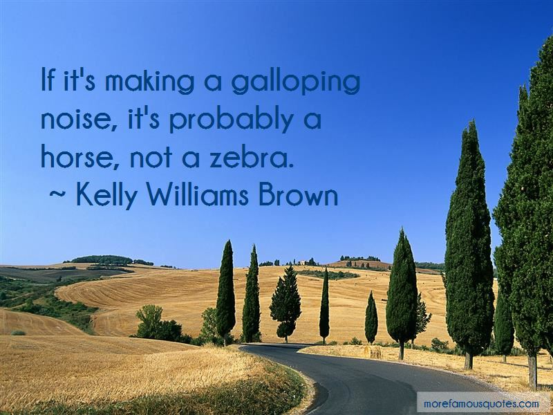 Kelly Williams Brown Quotes Pictures 3