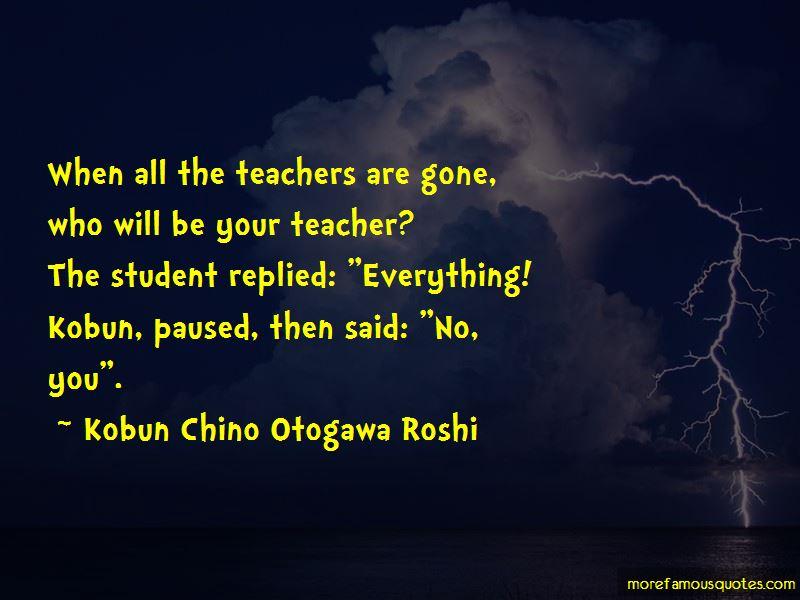 Kobun Chino Otogawa Roshi Quotes Pictures 3