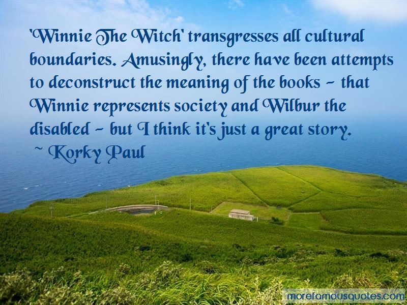 Korky Paul Quotes