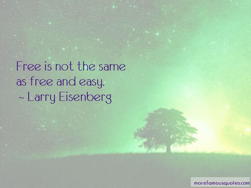 Larry Eisenberg Quotes Pictures 3