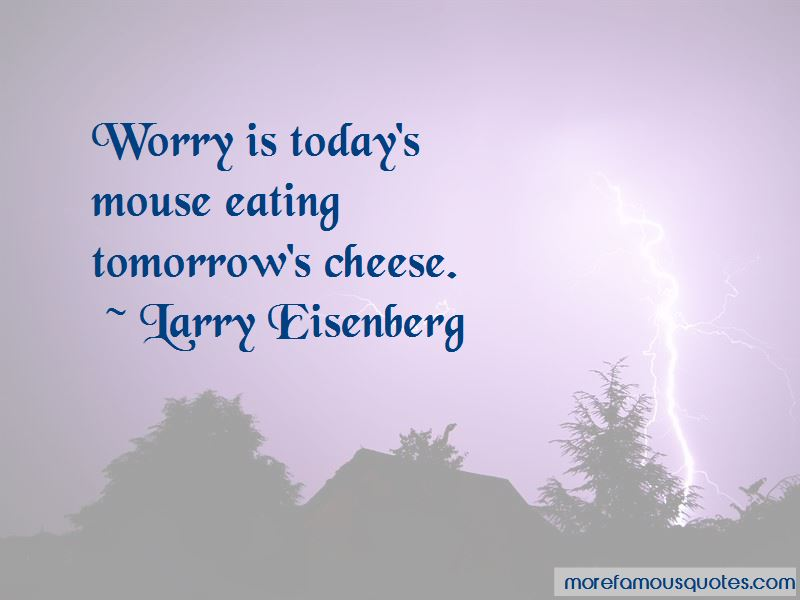 Larry Eisenberg Quotes