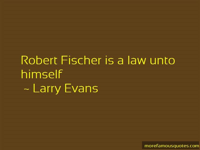 Larry Evans Quotes Pictures 3