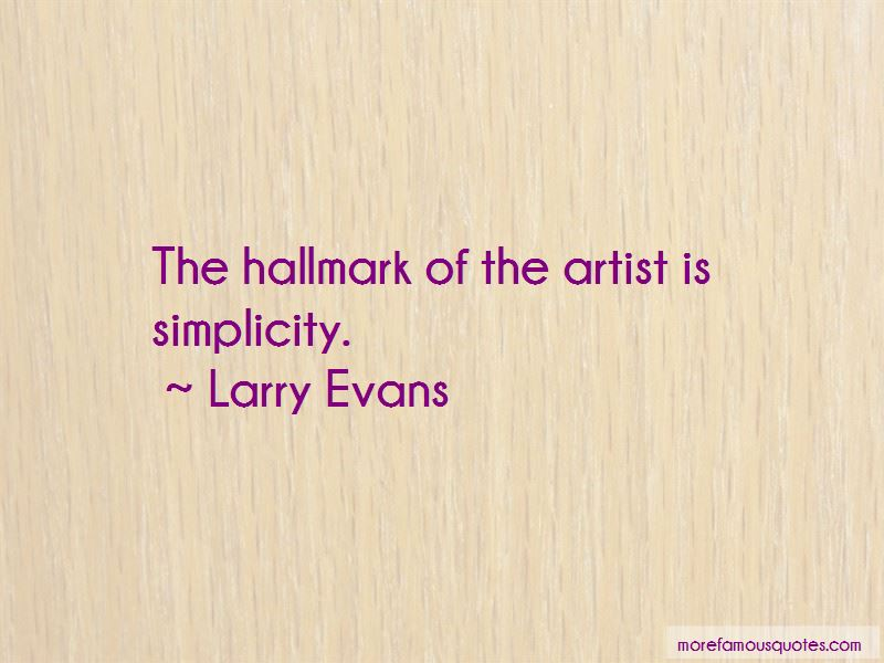 Larry Evans Quotes Pictures 4