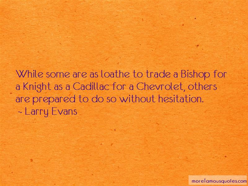 Larry Evans Quotes