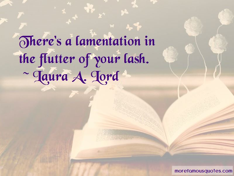 Laura A. Lord Quotes