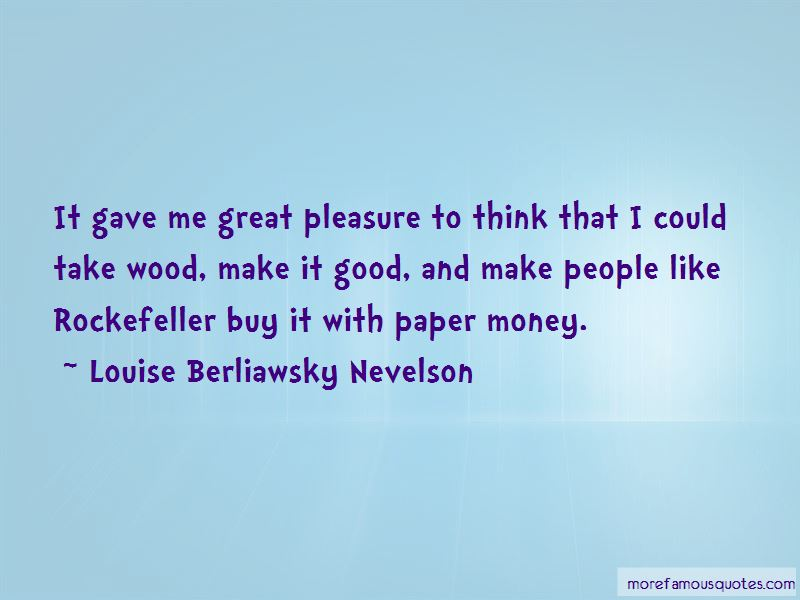 Louise Berliawsky Nevelson Quotes Pictures 2
