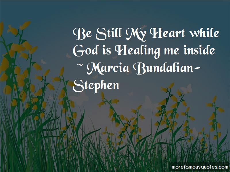 Marcia Bundalian-Stephen Quotes