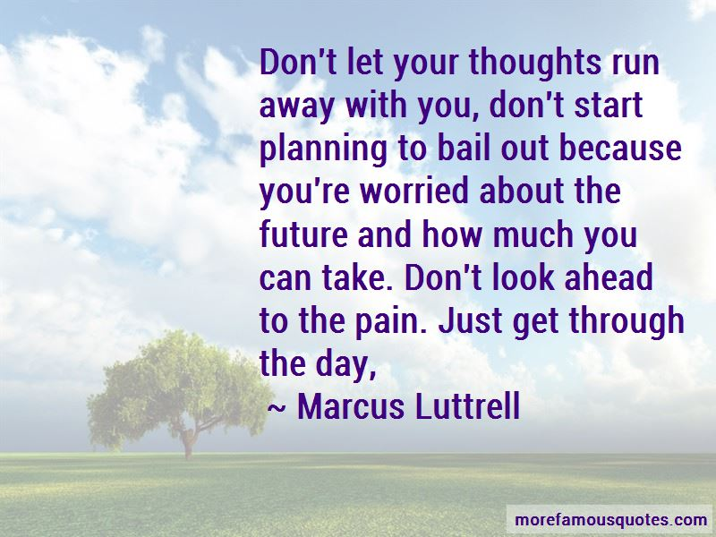 Marcus Luttrell quotes: top 56 famous quotes by Marcus Luttrell