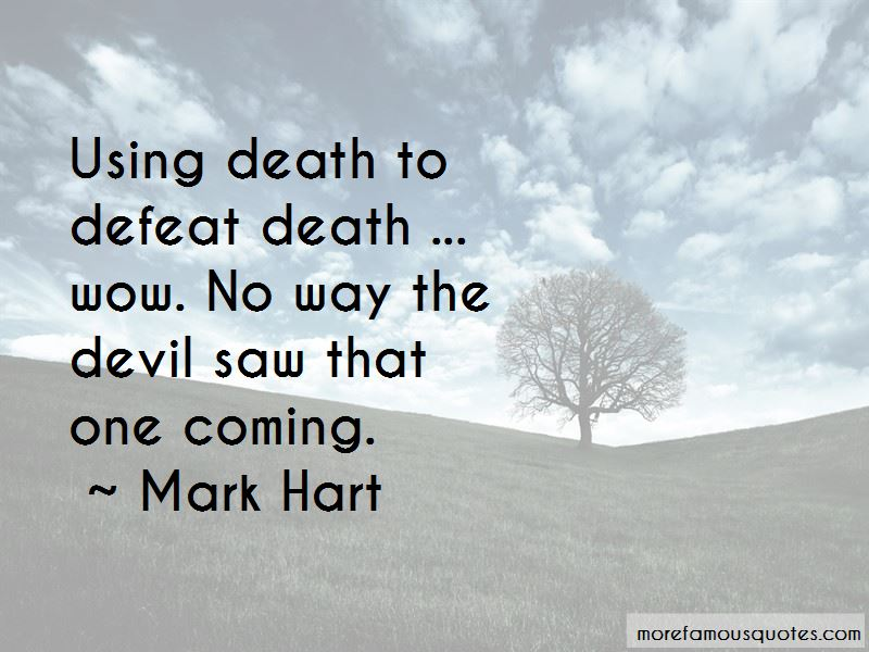 Mark Hart Quotes Pictures 4