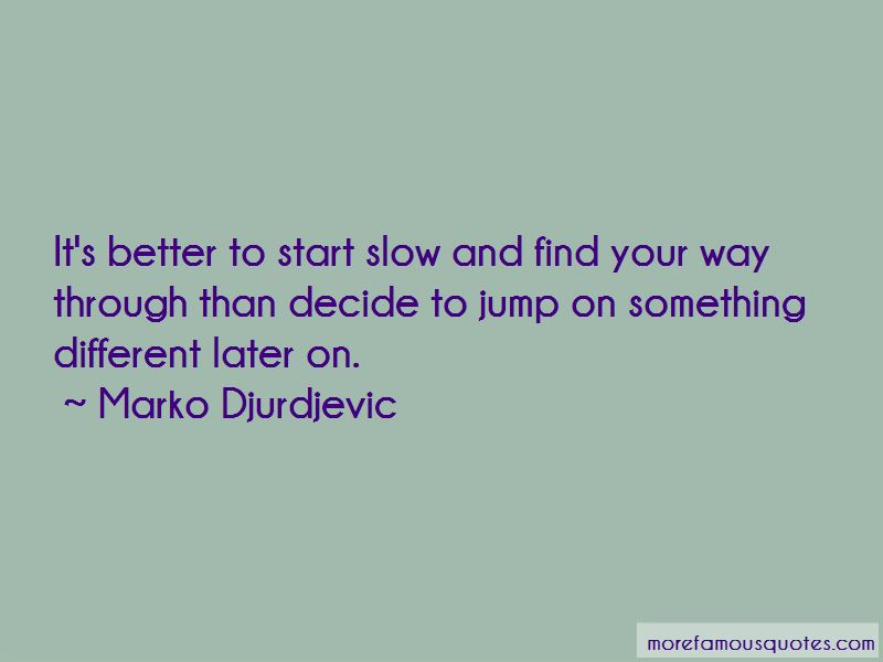 Marko Djurdjevic Quotes Pictures 3