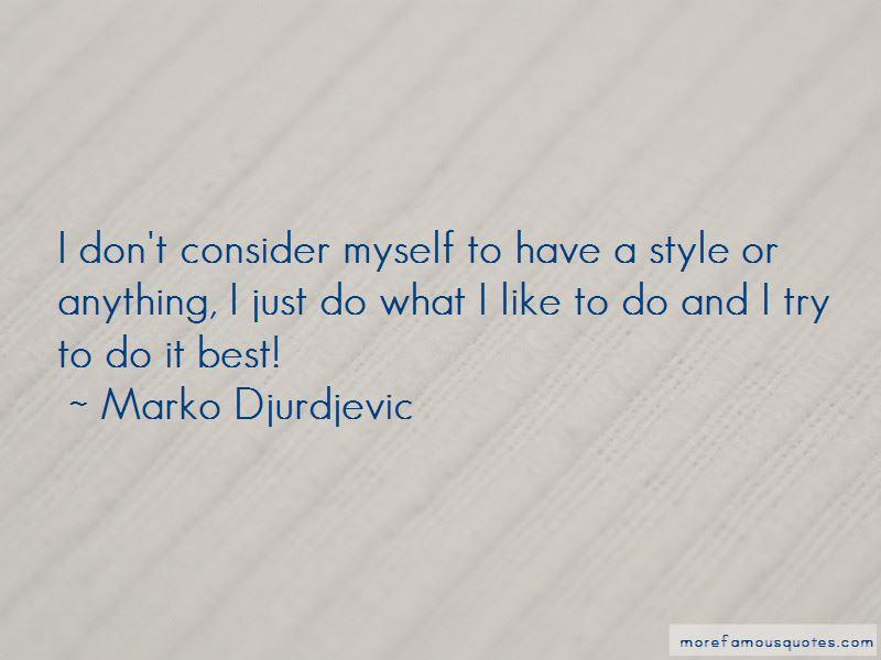 Marko Djurdjevic Quotes