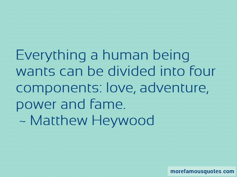 Matthew Heywood Quotes