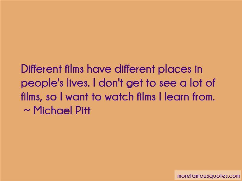Michael Pitt Quotes Pictures 3