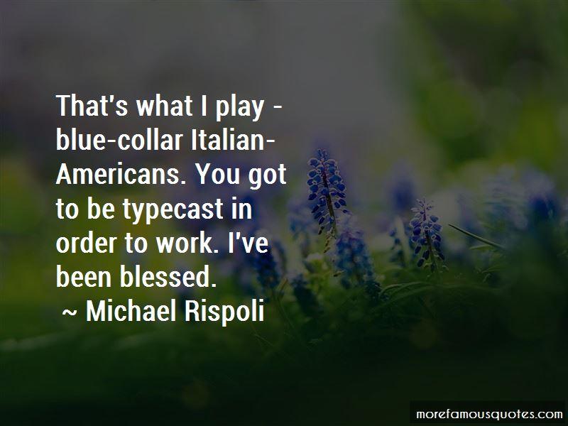 Michael Rispoli Quotes