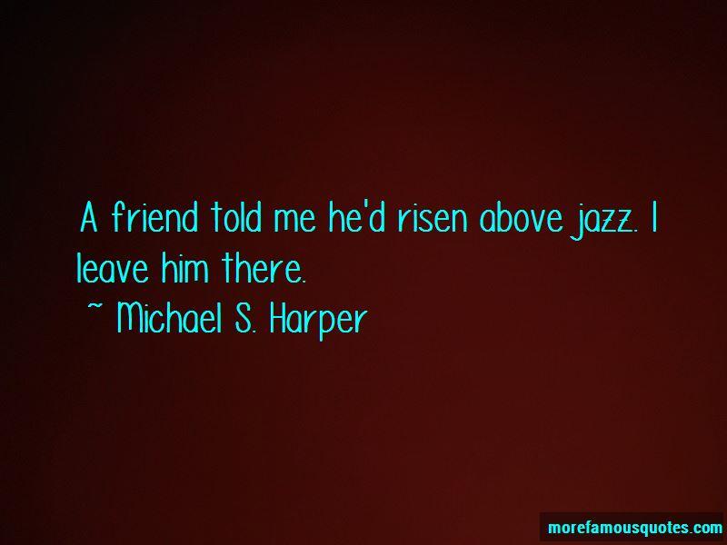 Michael S. Harper Quotes Pictures 4