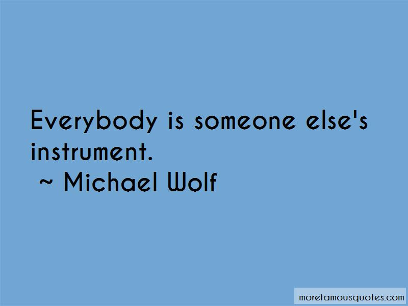 Michael Wolf Quotes