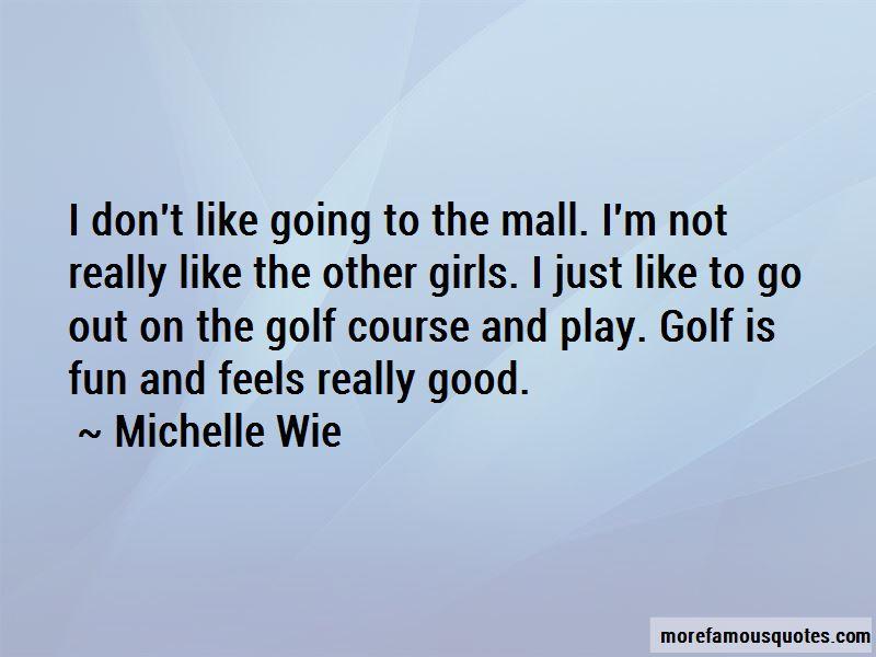 Michelle Wie Quotes