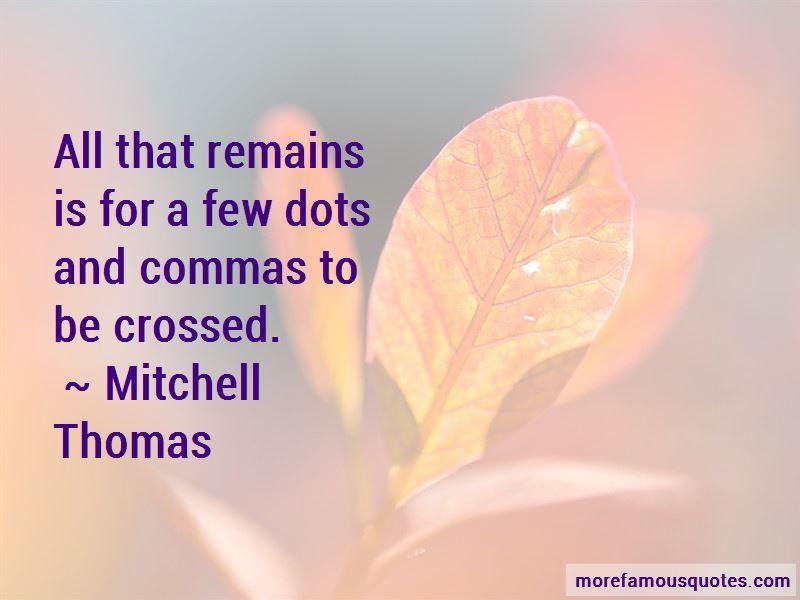 Mitchell Thomas Quotes