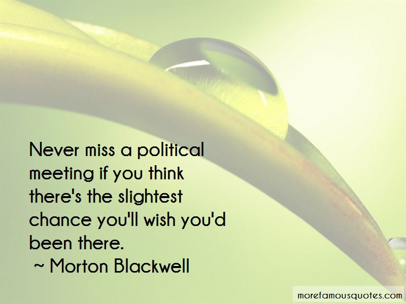 Morton Blackwell Quotes Pictures 4