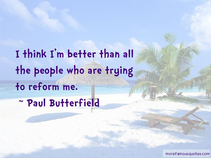 Paul Butterfield Quotes Pictures 2