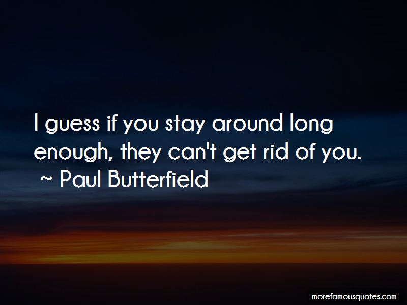 Paul Butterfield Quotes