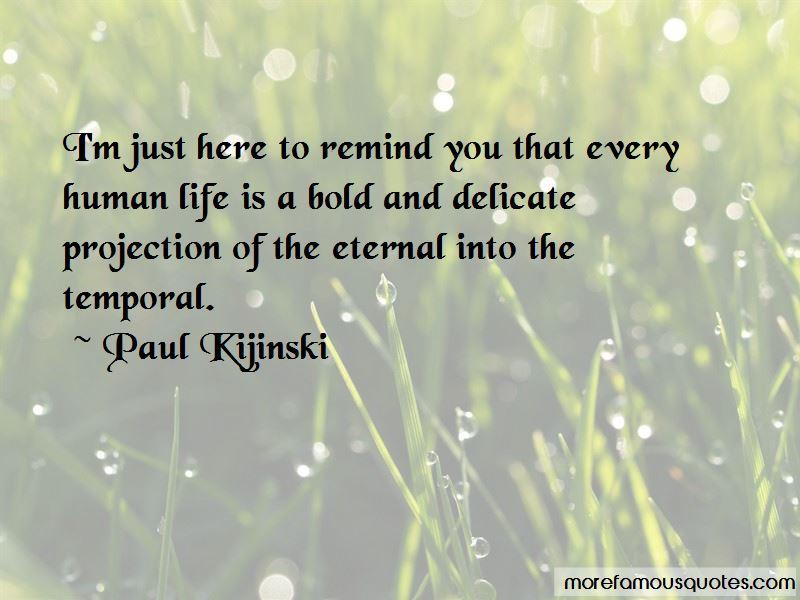 Paul Kijinski Quotes