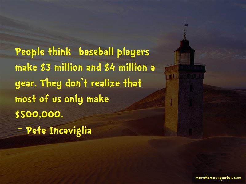 Pete Incaviglia Quotes