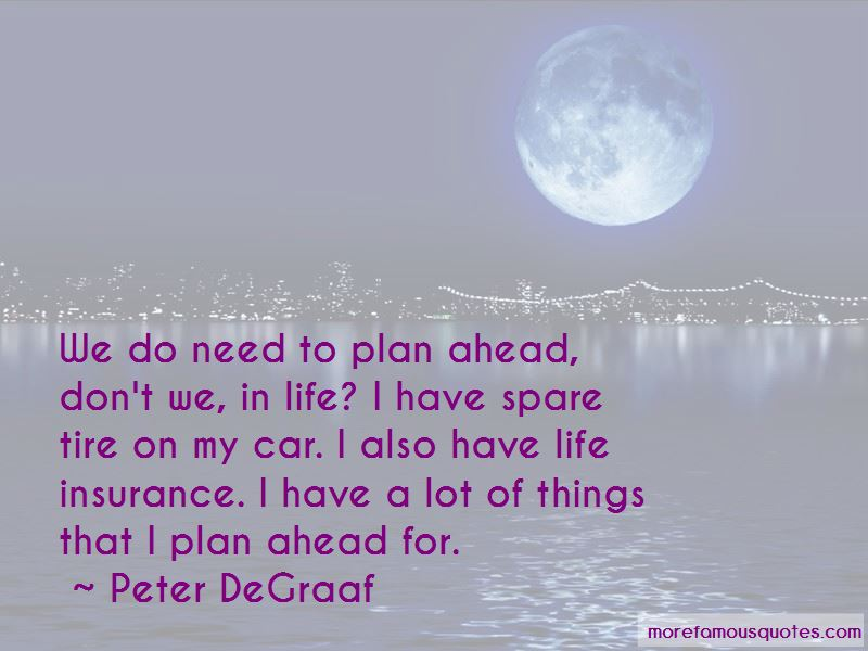 Peter DeGraaf Quotes Pictures 3