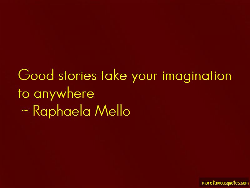 Raphaela Mello Quotes