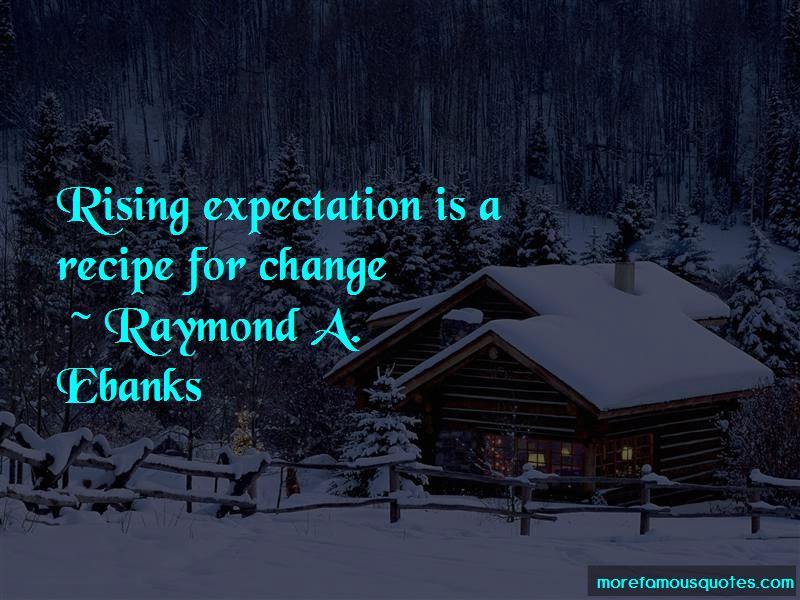 Raymond A. Ebanks Quotes