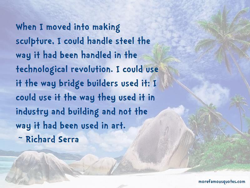 Richard Serra Quotes Pictures 2