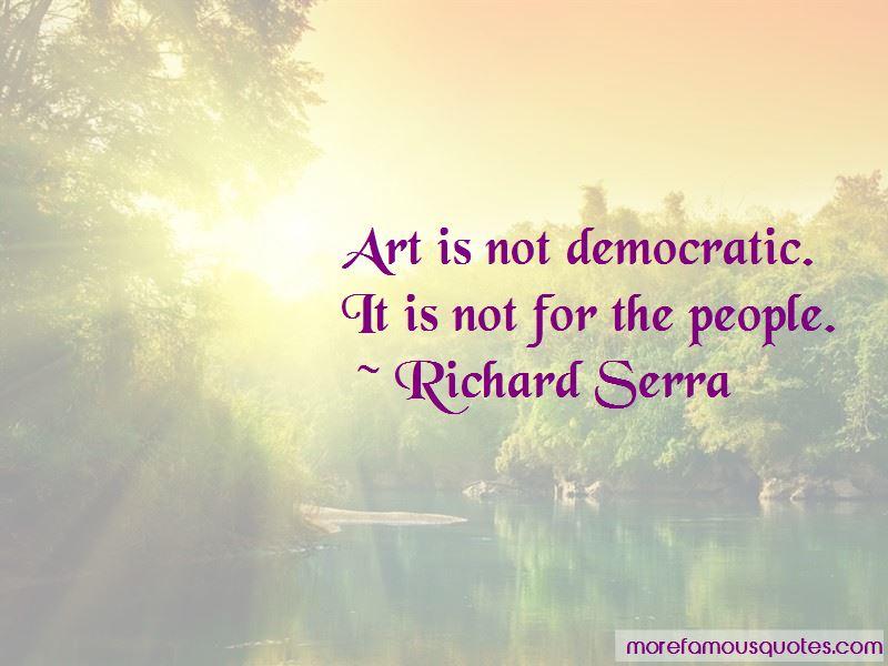Richard Serra Quotes