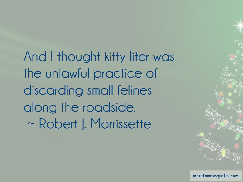 Robert J. Morrissette Quotes