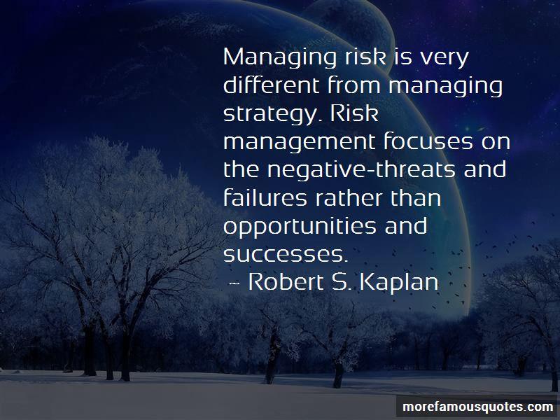 Robert S. Kaplan Quotes Pictures 2