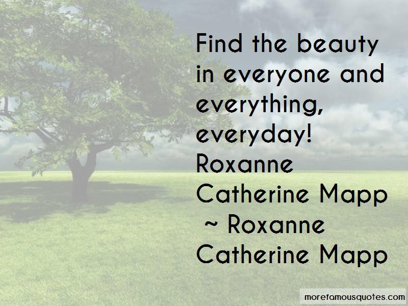 Roxanne Catherine Mapp Quotes