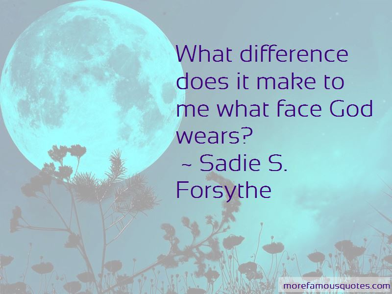 Sadie S. Forsythe Quotes Pictures 2