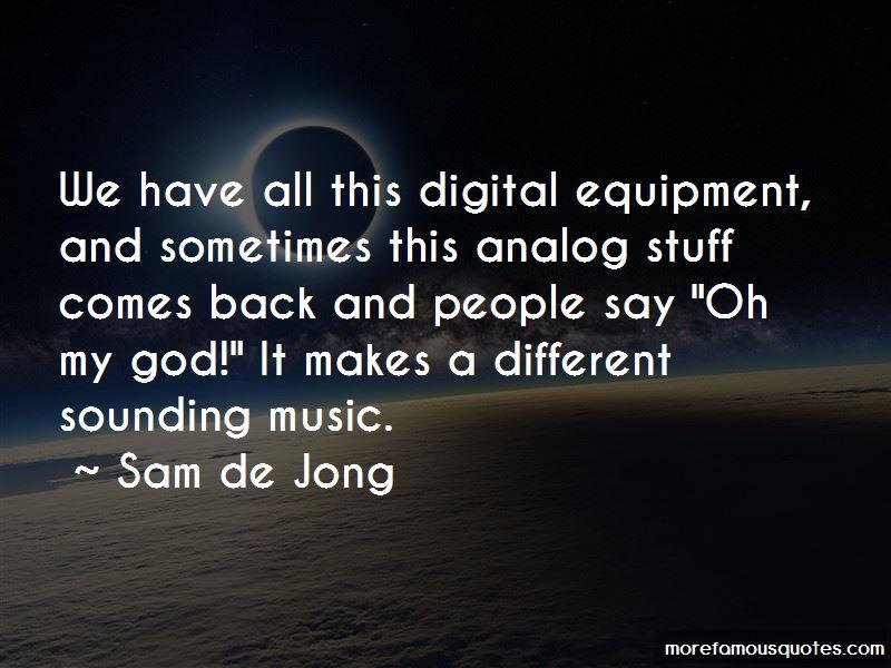 Sam De Jong Quotes