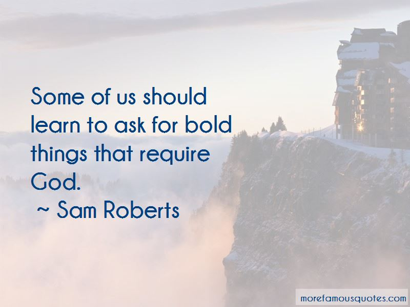 Sam Roberts Quotes Pictures 2