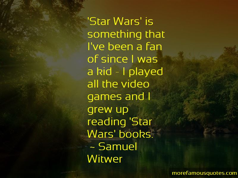 Samuel Witwer Quotes Pictures 3