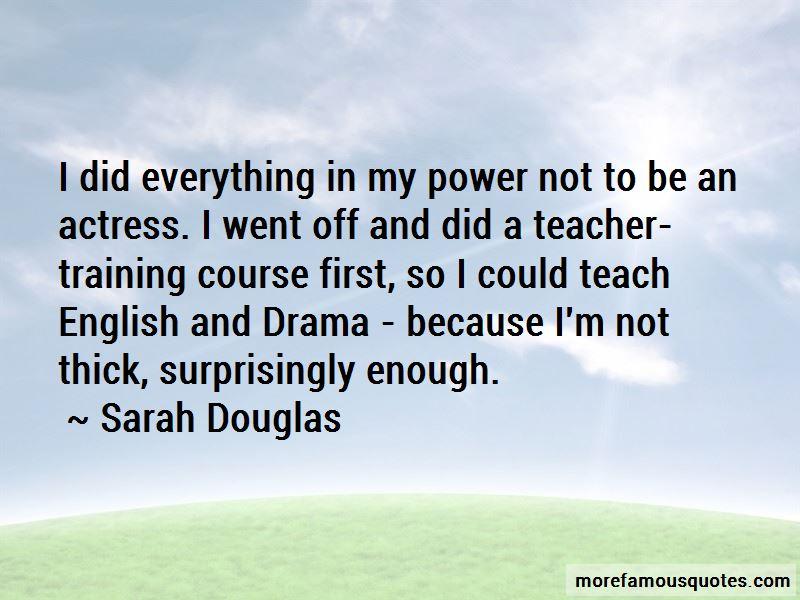 Sarah Douglas Quotes Pictures 2