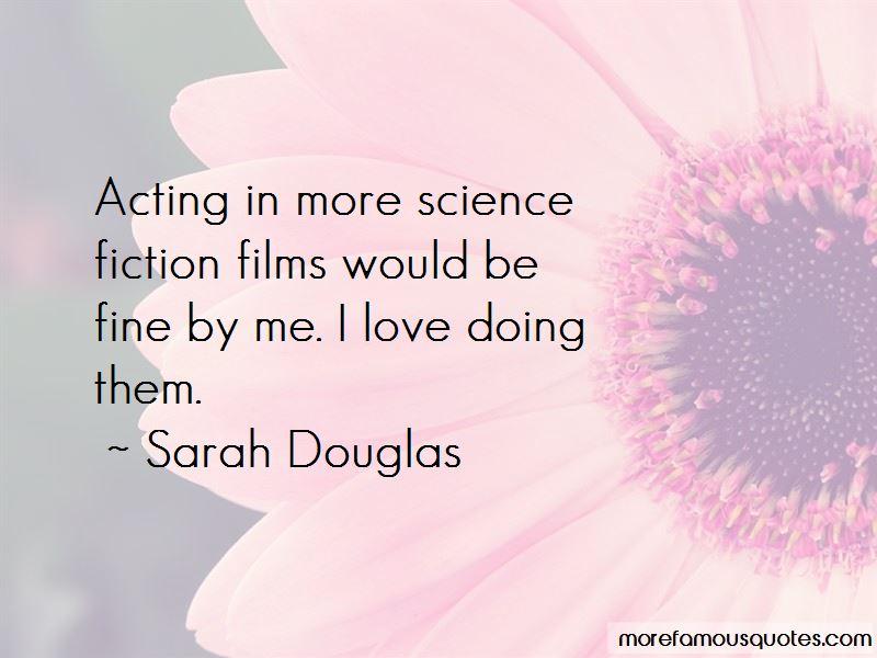 Sarah Douglas Quotes